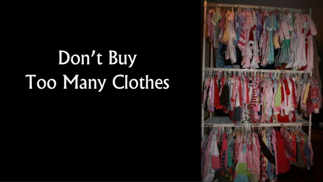 Don't buy too many clothes & a closet full of clothes for young grils